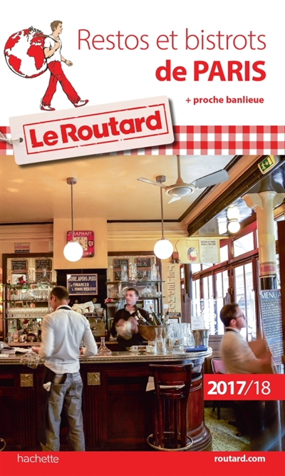 GUIDE DU ROUTARD RESTOS ET BISTROTS DE PARIS 201718
